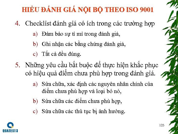 HIỂU ĐÁNH GIÁ NỘI BỘ THEO ISO 9001 4. Checklist đánh giá có ích