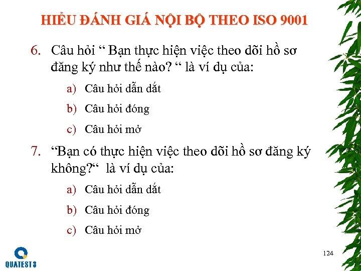"""HIỂU ĐÁNH GIÁ NỘI BỘ THEO ISO 9001 6. Câu hỏi """" Bạn thực"""