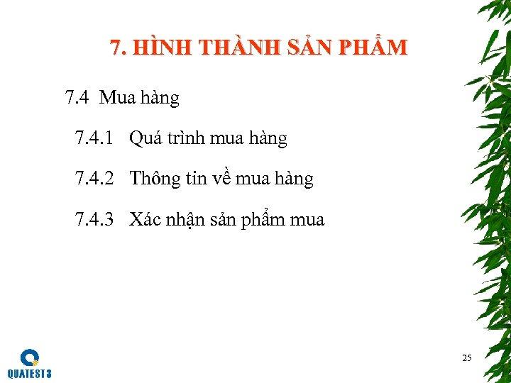 7. HÌNH THÀNH SẢN PHẨM 7. 4 Mua hàng 7. 4. 1 Quá trình