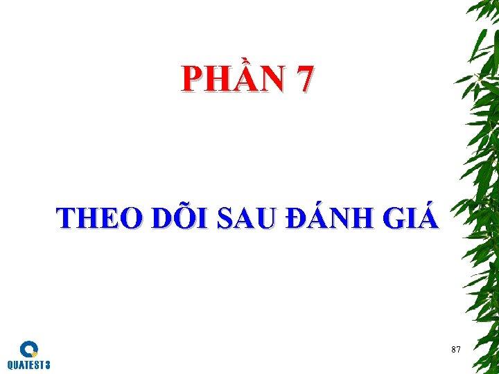 PHẦN 7 THEO DÕI SAU ĐÁNH GIÁ 87