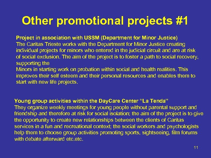Other promotional projects #1 Project in association with USSM (Department for Minor Justice) The