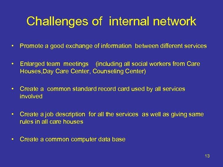 Challenges of internal network • Promote a good exchange of information between different services