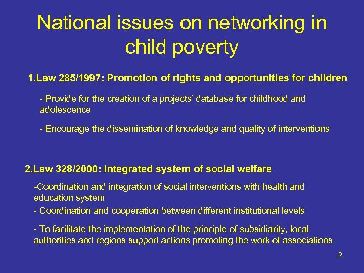 National issues on networking in child poverty 1. Law 285/1997: Promotion of rights and