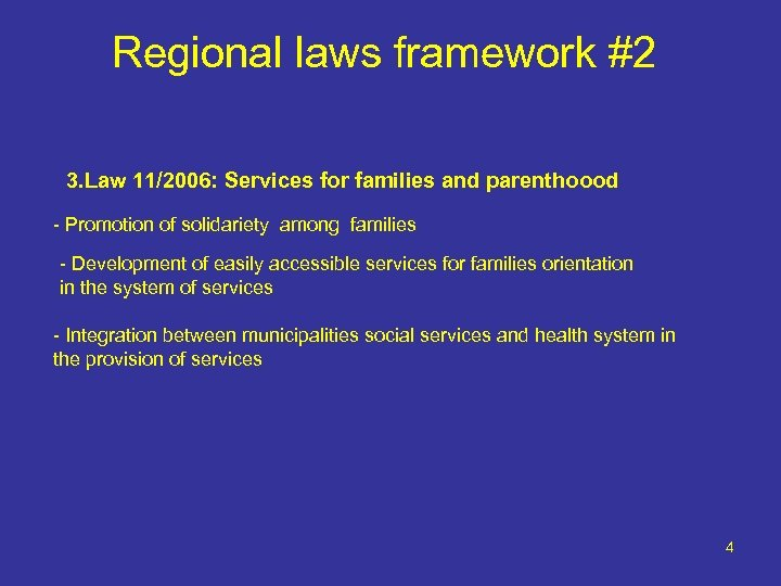 Regional laws framework #2 3. Law 11/2006: Services for families and parenthoood - Promotion