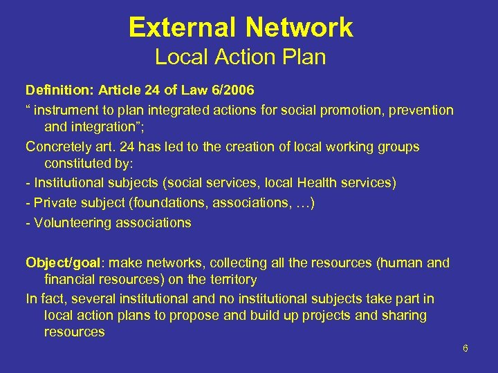 "External Network Local Action Plan Definition: Article 24 of Law 6/2006 "" instrument to"