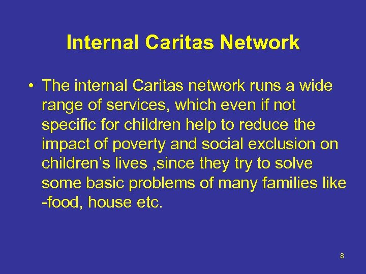 Internal Caritas Network • The internal Caritas network runs a wide range of services,