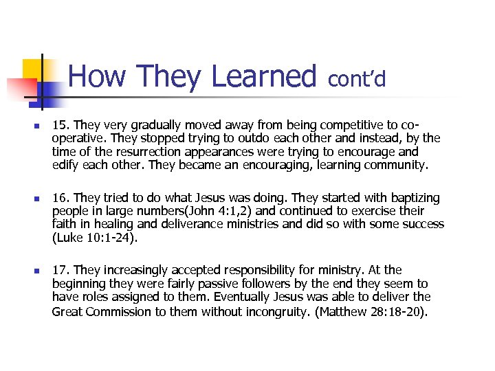 How They Learned n n n cont'd 15. They very gradually moved away from
