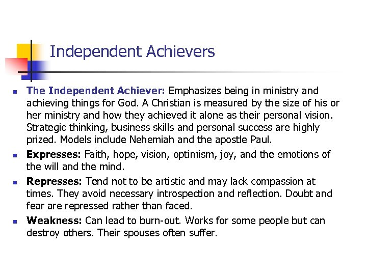 Independent Achievers n n The Independent Achiever: Emphasizes being in ministry and achieving things