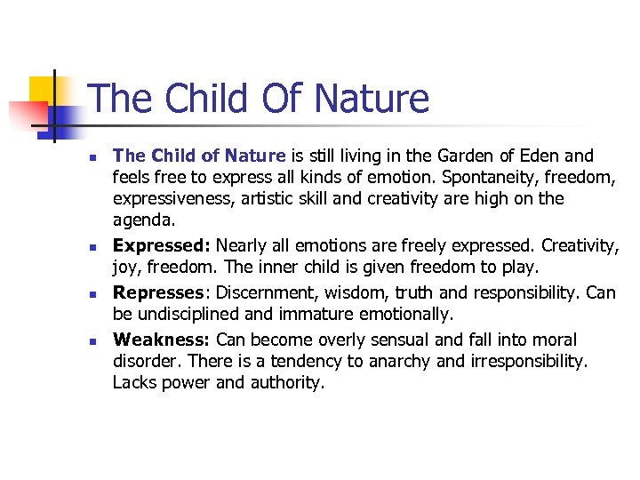 The Child Of Nature n n The Child of Nature is still living in