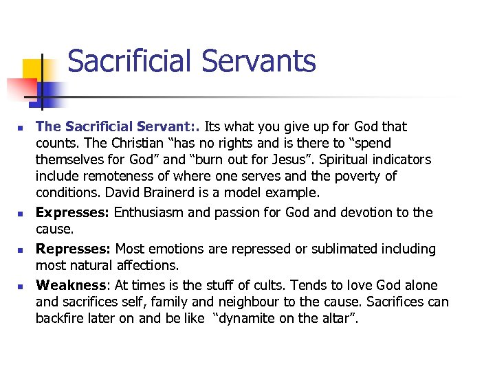 Sacrificial Servants n n The Sacrificial Servant: . Its what you give up for