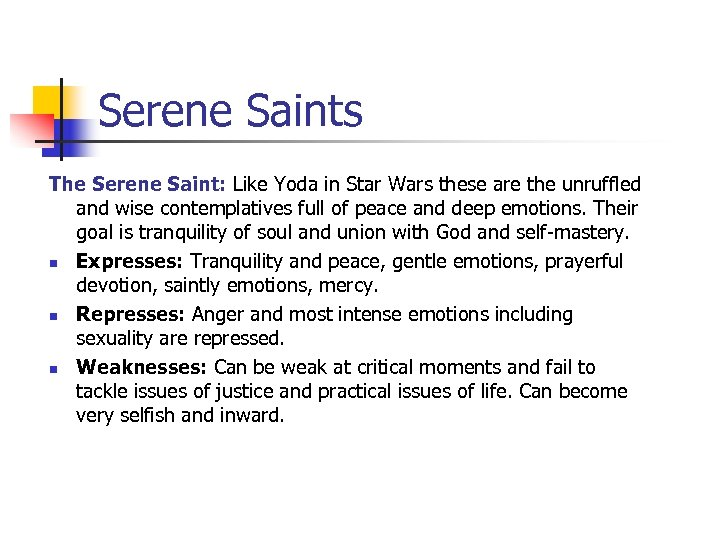 Serene Saints The Serene Saint: Like Yoda in Star Wars these are the unruffled