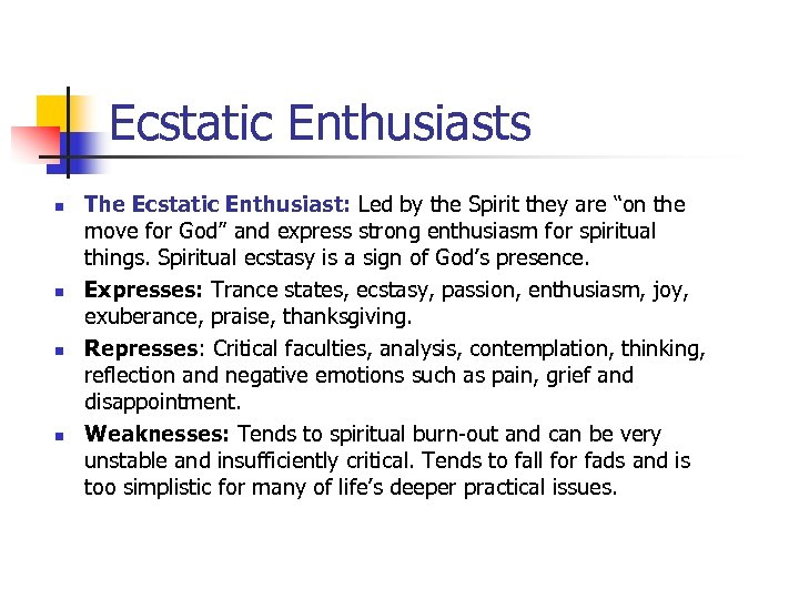 "Ecstatic Enthusiasts n n The Ecstatic Enthusiast: Led by the Spirit they are ""on"