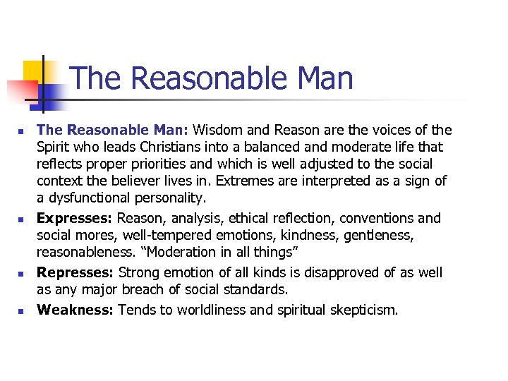 The Reasonable Man n n The Reasonable Man: Wisdom and Reason are the voices