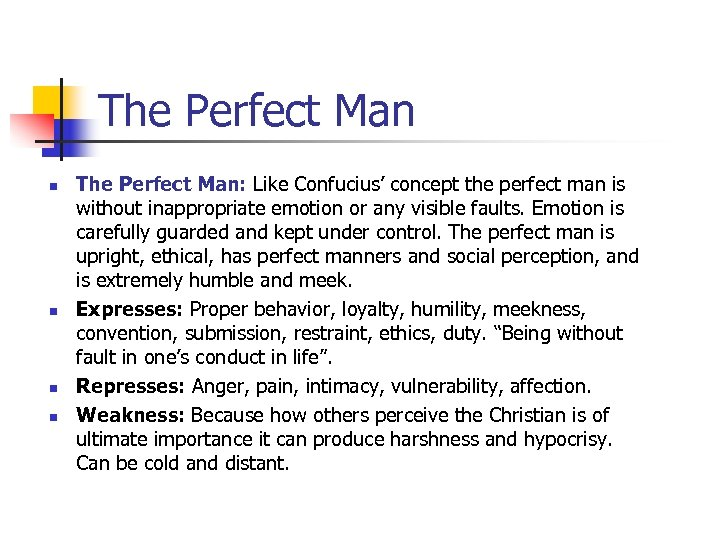 The Perfect Man n n The Perfect Man: Like Confucius' concept the perfect man