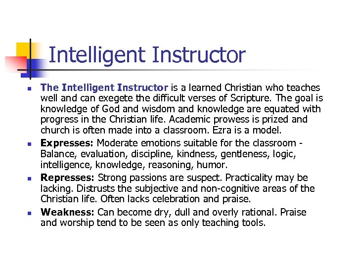 Intelligent Instructor n n The Intelligent Instructor is a learned Christian who teaches well