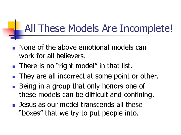 All These Models Are Incomplete! n n n None of the above emotional models