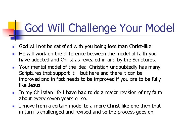 God Will Challenge Your Model n n n God will not be satisfied with