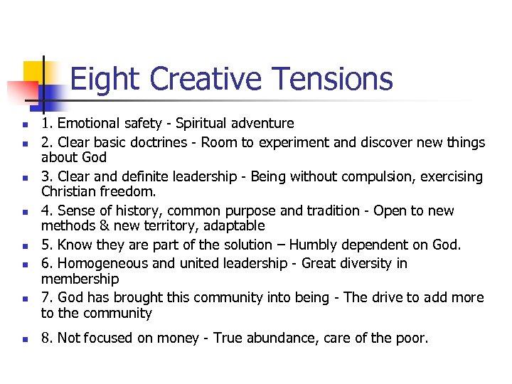 Eight Creative Tensions n n n n 1. Emotional safety - Spiritual adventure 2.