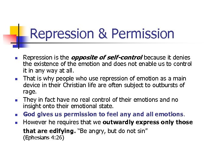 Repression & Permission n n Repression is the opposite of self-control because it denies