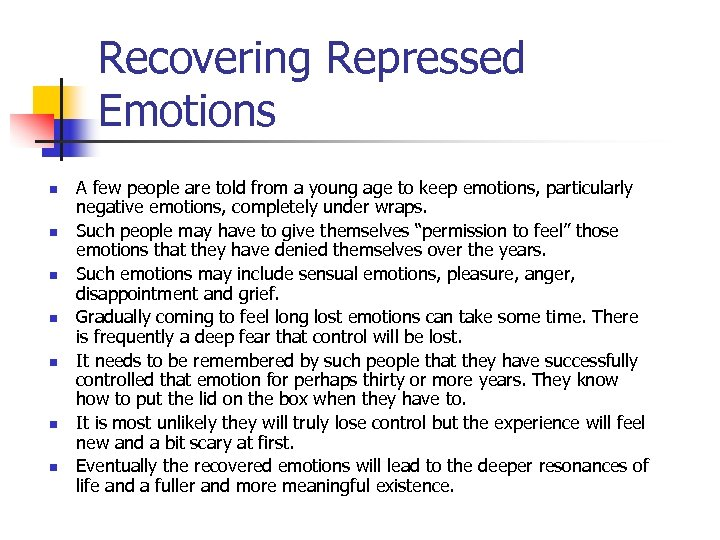 Recovering Repressed Emotions n n n n A few people are told from a