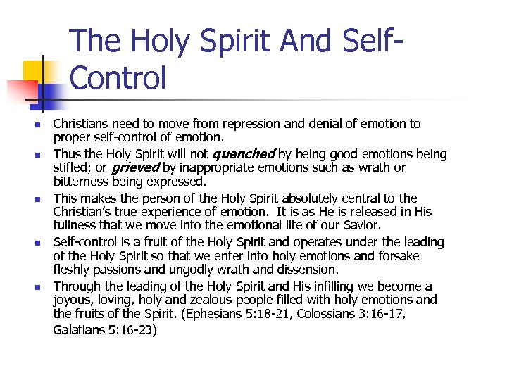 The Holy Spirit And Self. Control n n n Christians need to move from