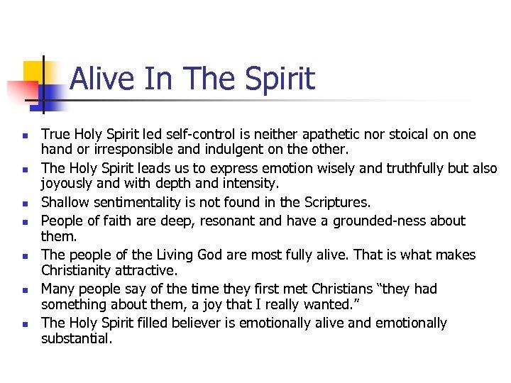 Alive In The Spirit n n n n True Holy Spirit led self-control is
