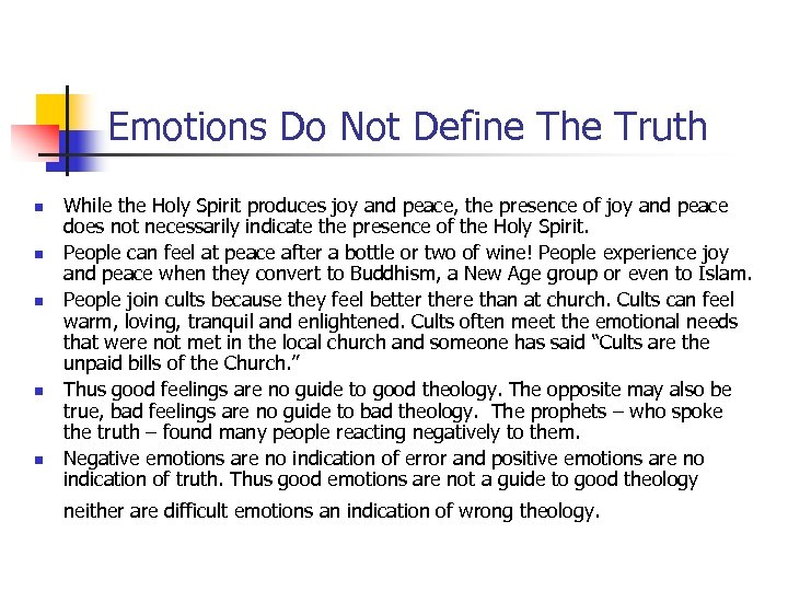Emotions Do Not Define The Truth n n n While the Holy Spirit produces