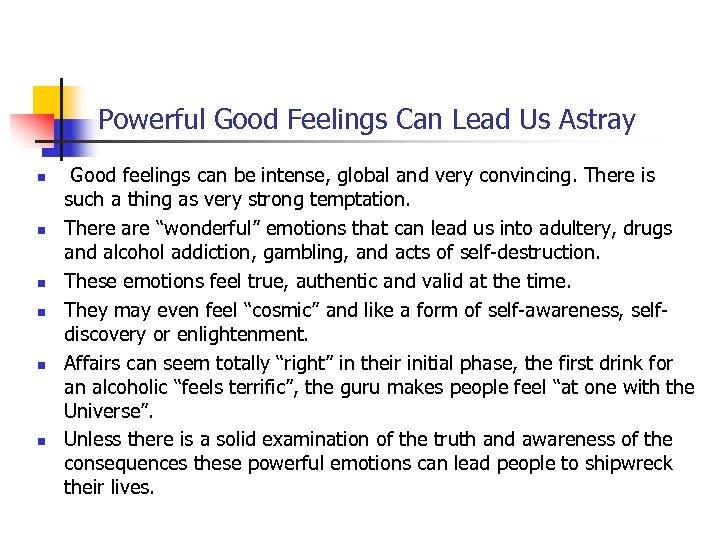 Powerful Good Feelings Can Lead Us Astray n n n Good feelings can be