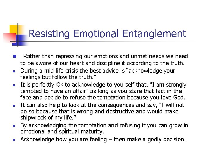 Resisting Emotional Entanglement n n n Rather than repressing our emotions and unmet needs