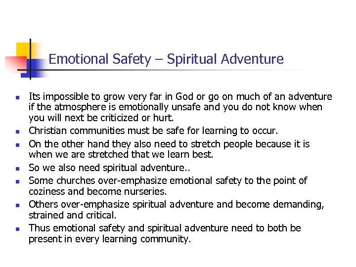Emotional Safety – Spiritual Adventure n n n n Its impossible to grow very