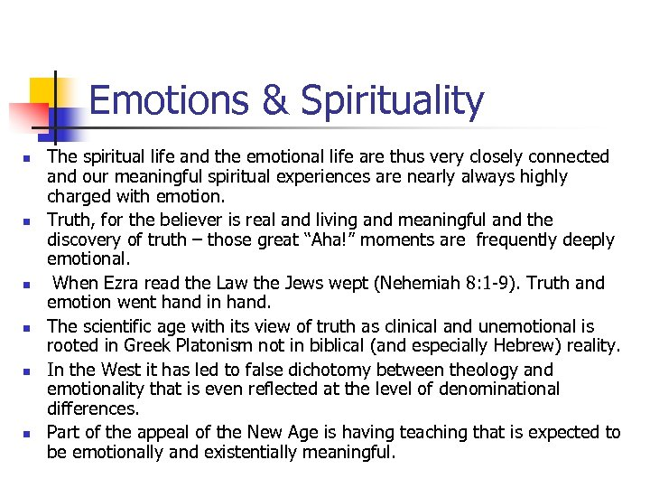 Emotions & Spirituality n n n The spiritual life and the emotional life are