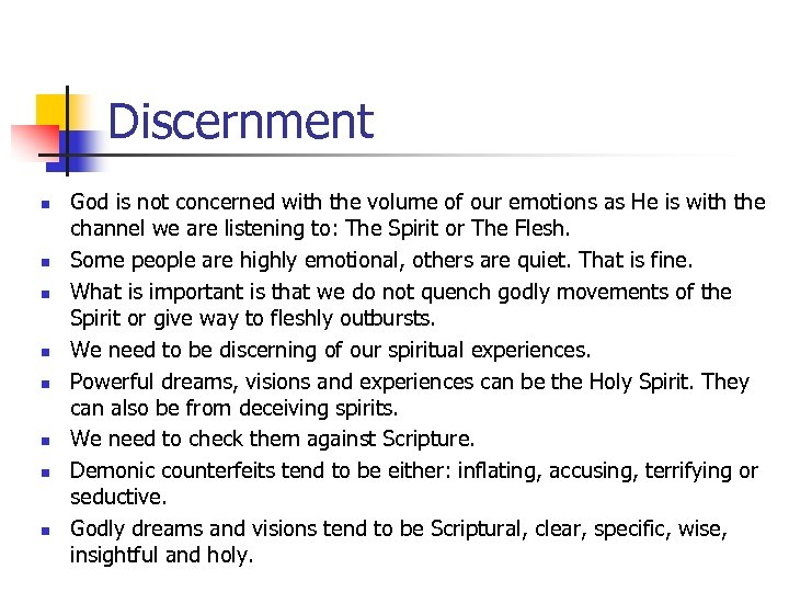 Discernment n n n n God is not concerned with the volume of our