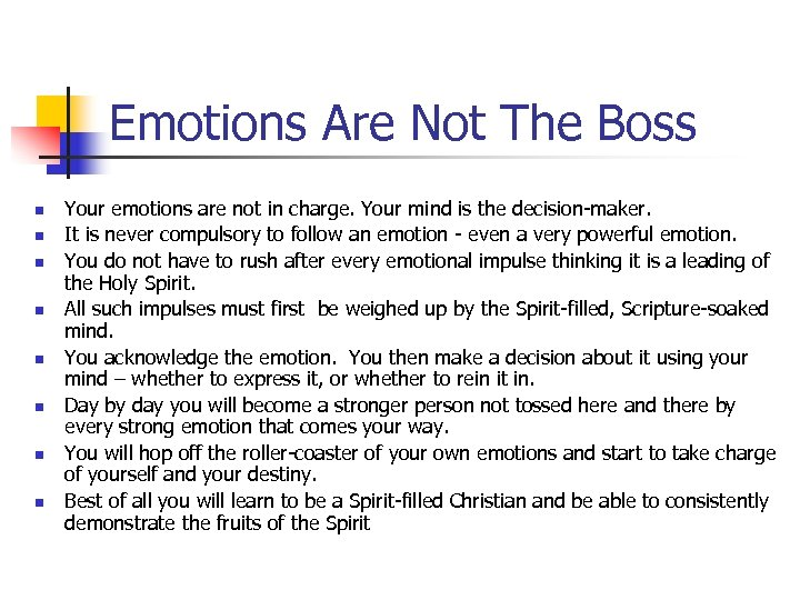 Emotions Are Not The Boss n n n n Your emotions are not in