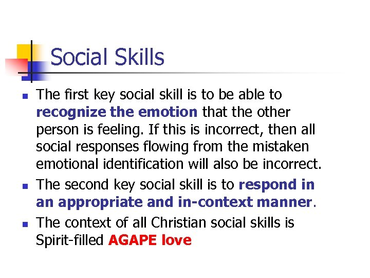 Social Skills n n n The first key social skill is to be able
