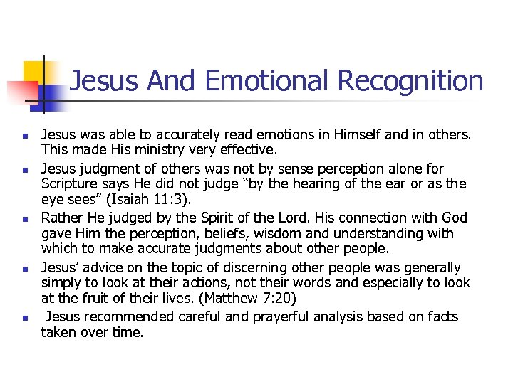 Jesus And Emotional Recognition n n Jesus was able to accurately read emotions in