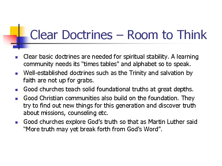 Clear Doctrines – Room to Think n n n Clear basic doctrines are needed