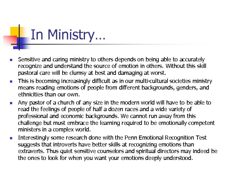 In Ministry… n n Sensitive and caring ministry to others depends on being able