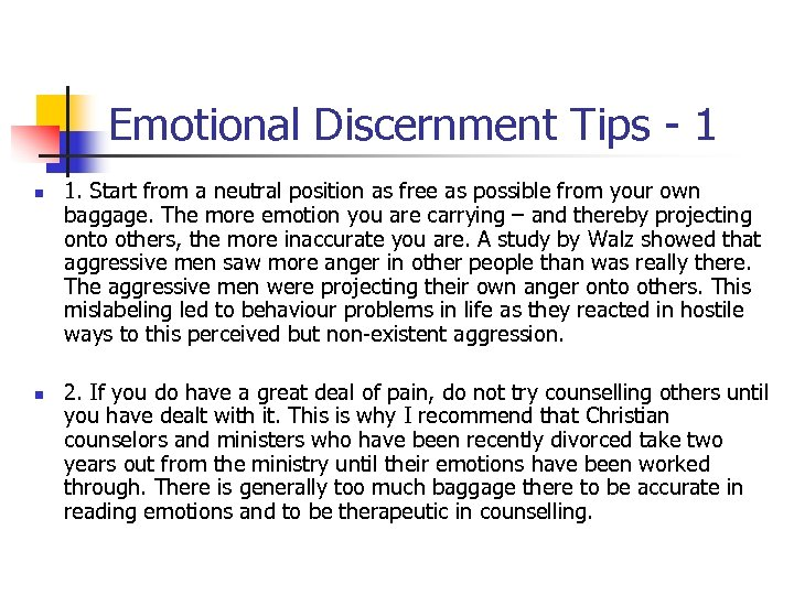 Emotional Discernment Tips - 1 n n 1. Start from a neutral position as