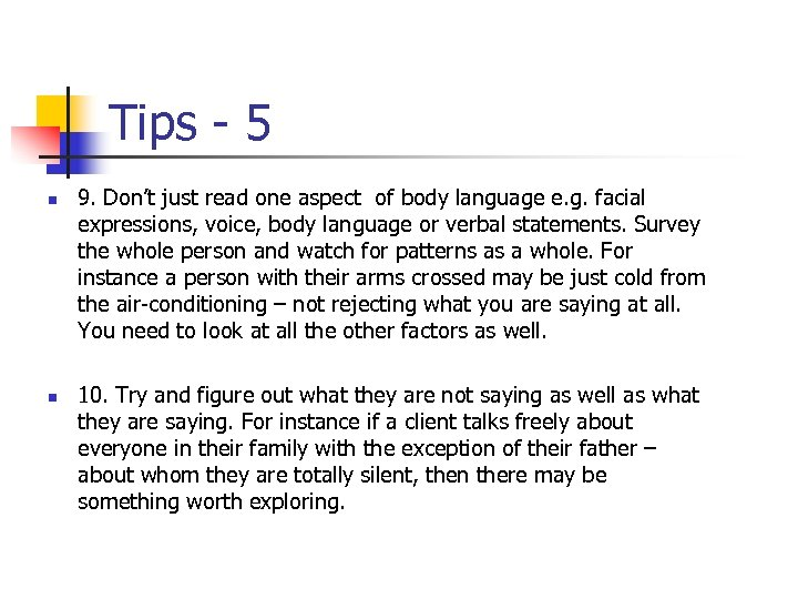Tips - 5 n n 9. Don't just read one aspect of body language