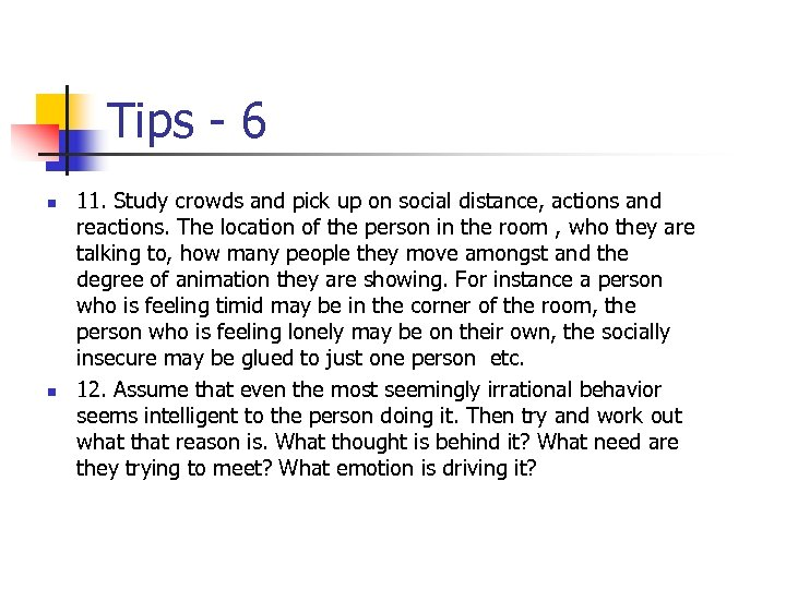 Tips - 6 n n 11. Study crowds and pick up on social distance,