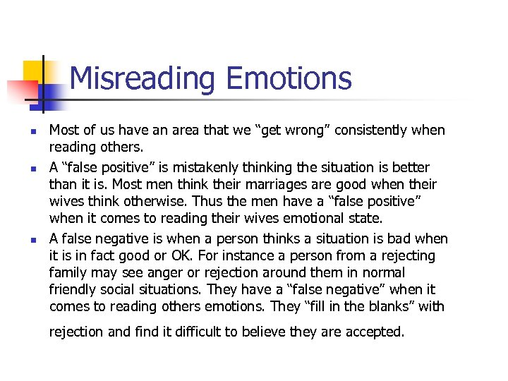 "Misreading Emotions n n n Most of us have an area that we ""get"
