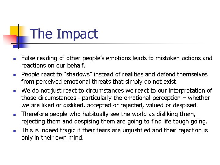 The Impact n n n False reading of other people's emotions leads to mistaken