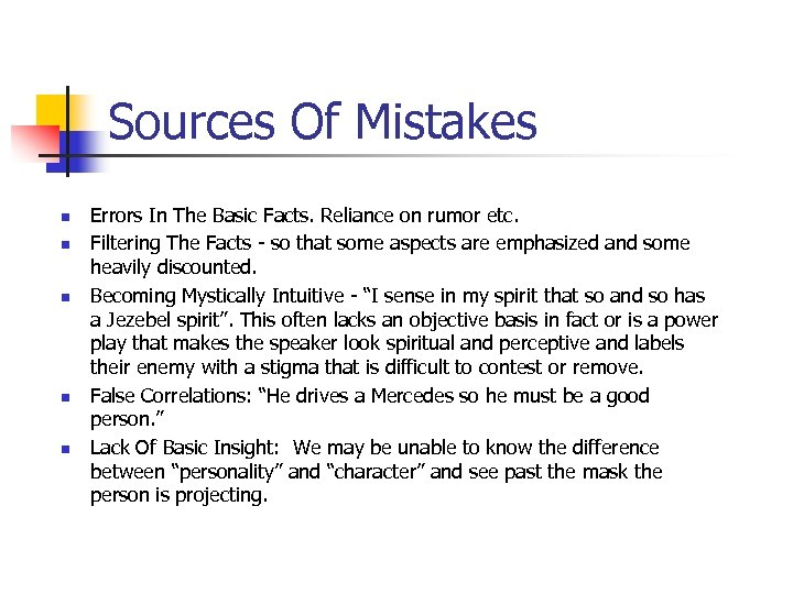 Sources Of Mistakes n n n Errors In The Basic Facts. Reliance on rumor