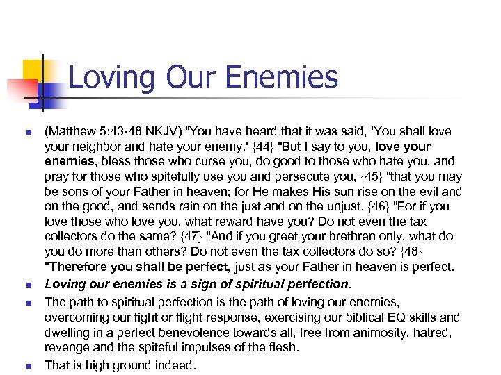Loving Our Enemies n n (Matthew 5: 43 -48 NKJV)