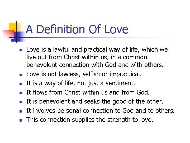 A Definition Of Love n n n n Love is a lawful and practical