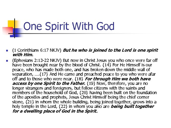 One Spirit With God n n (1 Corinthians 6: 17 NKJV) But he who