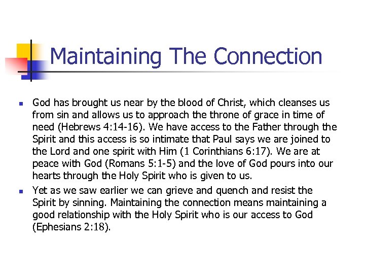Maintaining The Connection n n God has brought us near by the blood of