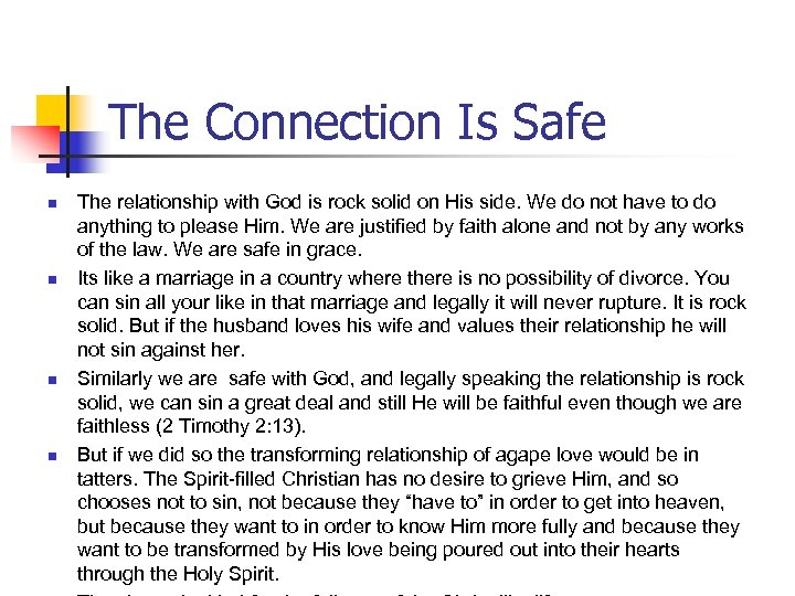 The Connection Is Safe n n The relationship with God is rock solid on