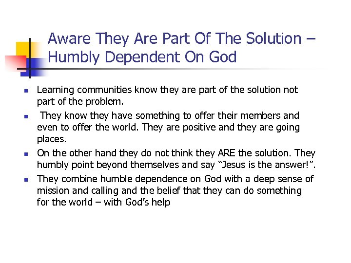 Aware They Are Part Of The Solution – Humbly Dependent On God n n