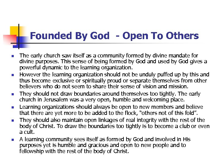 Founded By God - Open To Others n n n The early church saw